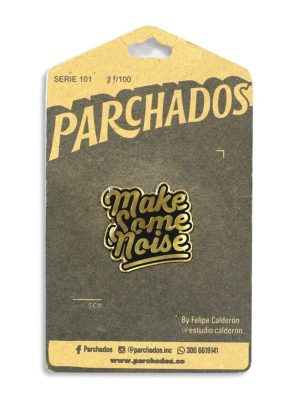 pin_make_some_noise_parchados_fotoproducto_empaque